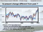 is present change different from past
