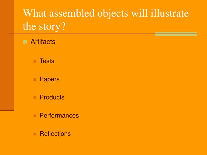 What assembled objects will illustrate the story?