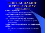 the pluralist battle today research