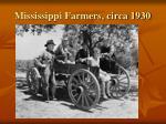 mississippi farmers circa 1930