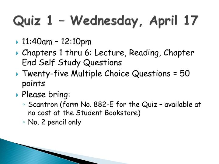 Quiz 1 – Wednesday, April 17