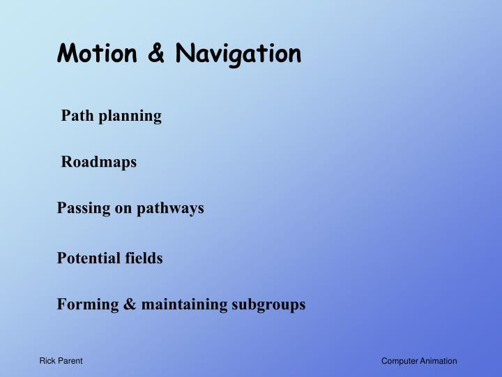 Motion & Navigation
