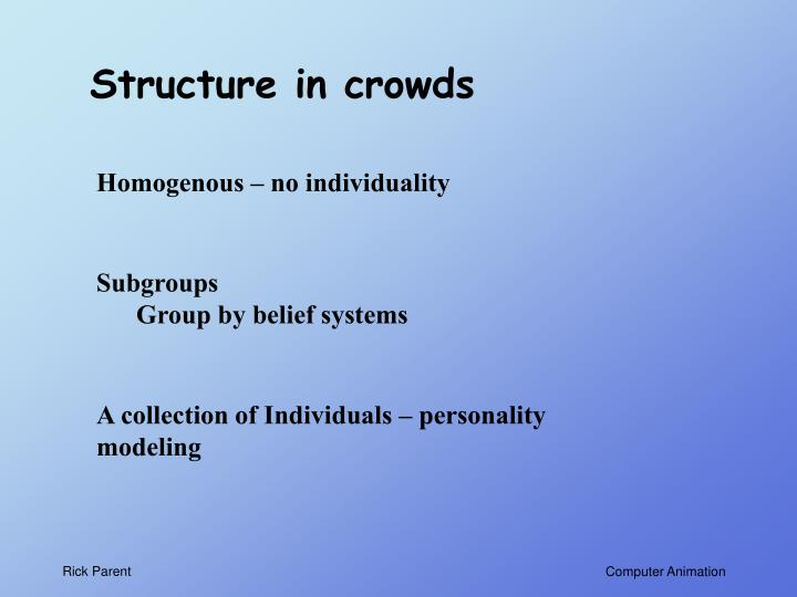 Structure in crowds