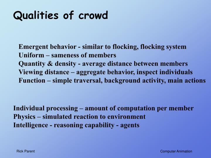 Qualities of crowd