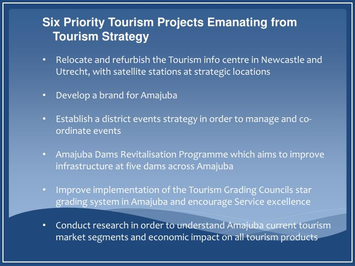 Six Priority Tourism Projects Emanating from Tourism Strategy