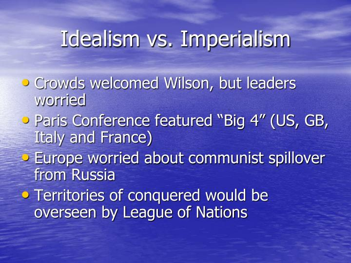 Idealism vs. Imperialism