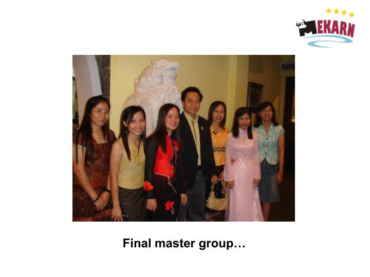 Final master group…