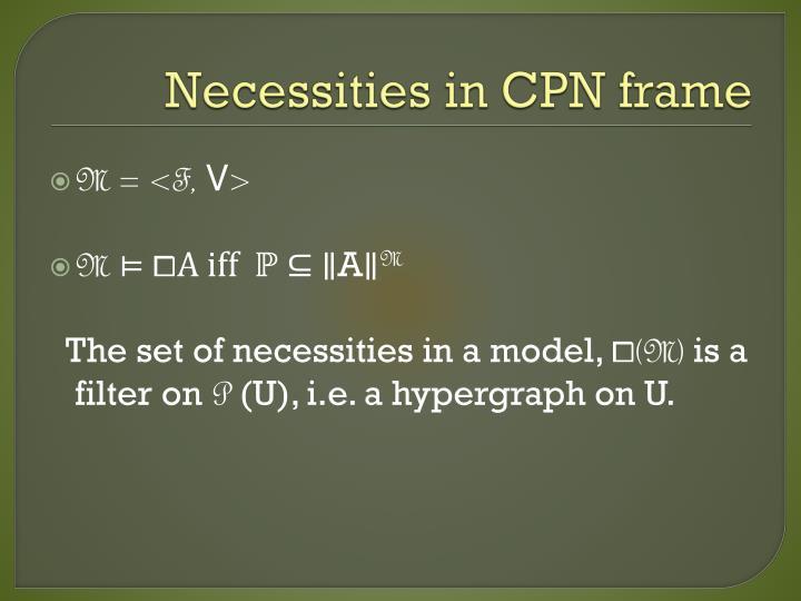 Necessities in CPN frame