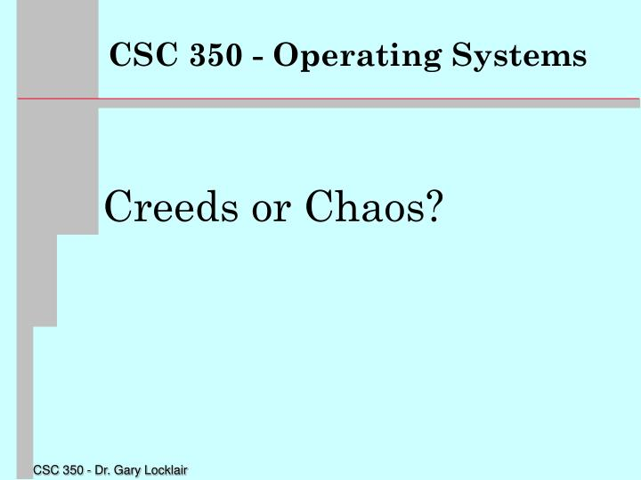 Csc 350 operating systems2