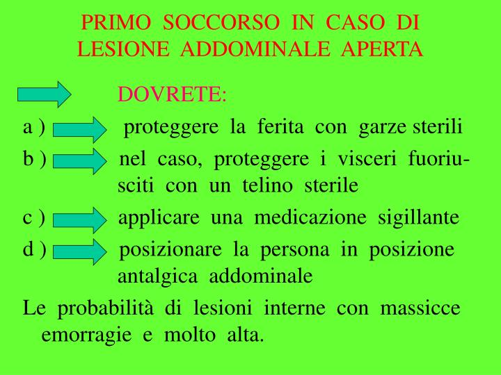 PRIMO  SOCCORSO  IN  CASO  DI  LESIONE  ADDOMINALE  APERTA