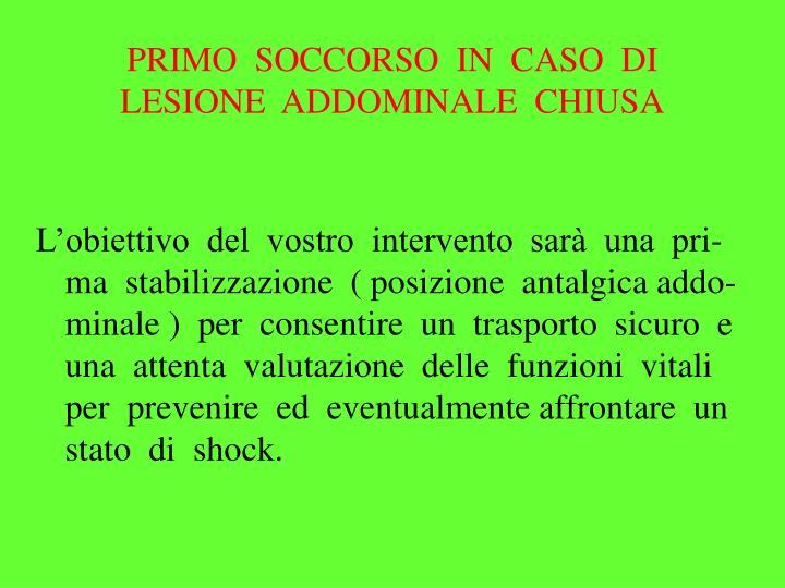 PRIMO  SOCCORSO  IN  CASO  DI  LESIONE  ADDOMINALE  CHIUSA