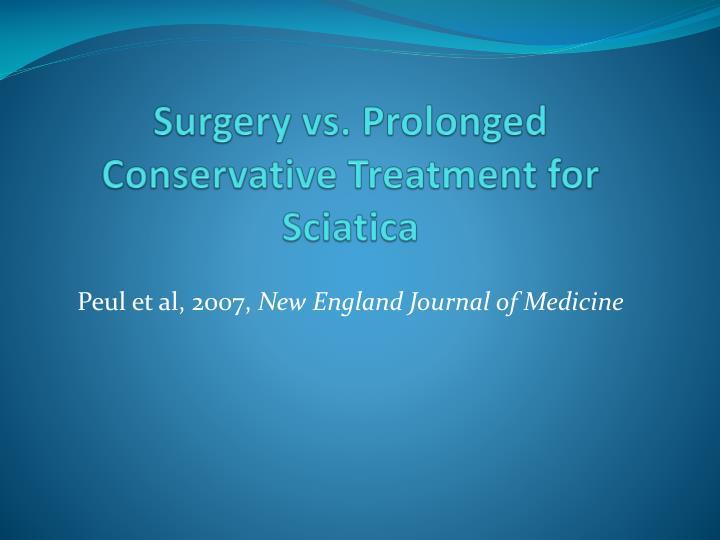 Surgery vs. Prolonged Conservative Treatment for Sciatica