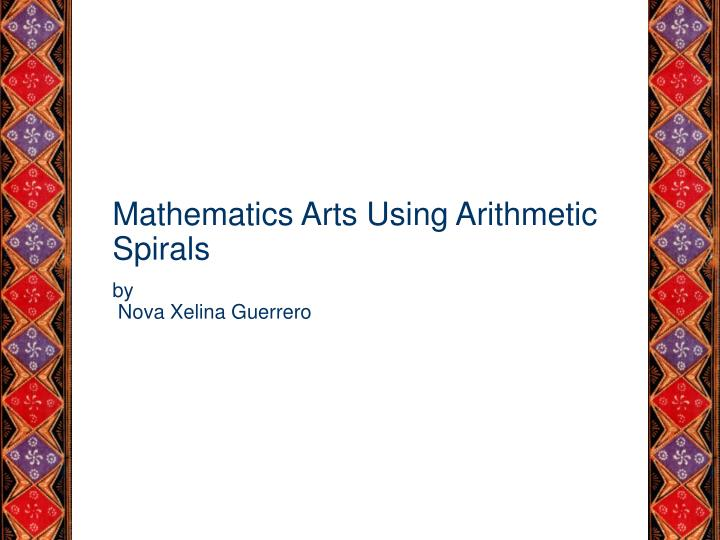 Mathematics Arts Using Arithmetic Spirals