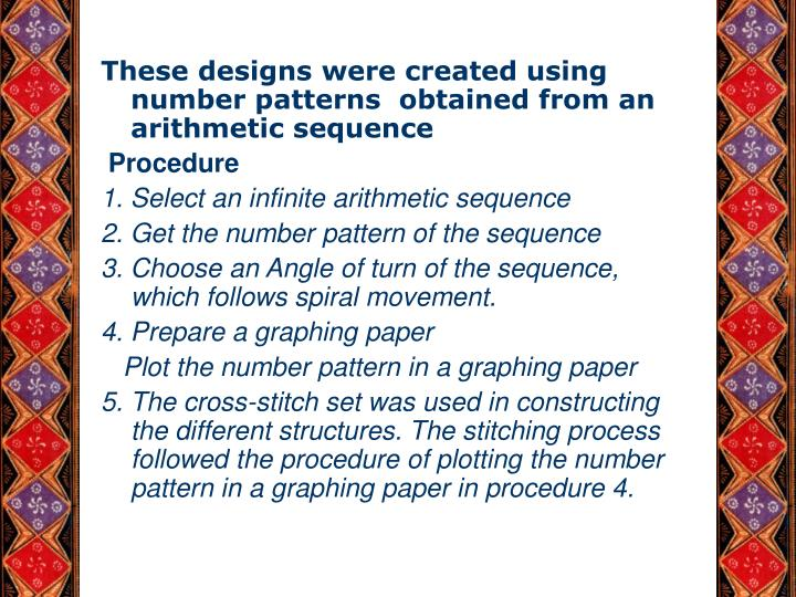 These designs were created using   number patterns  obtained from an arithmetic sequence