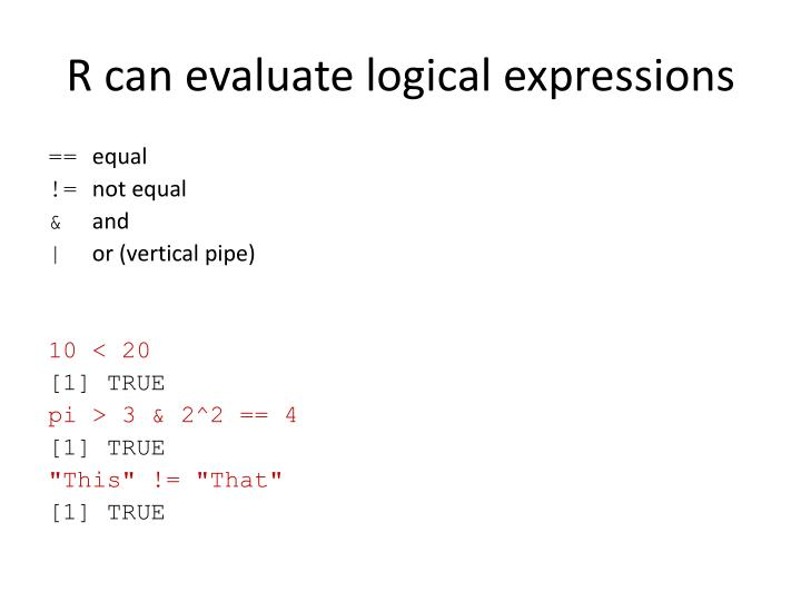 R can evaluate logical expressions