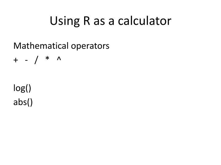 Using R as a calculator