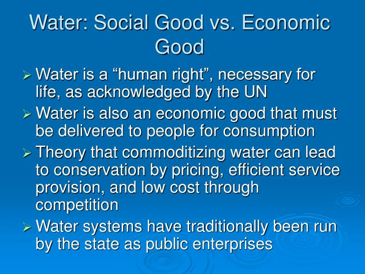 Water: Social Good vs. Economic Good