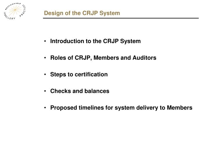 Design of the CRJP System