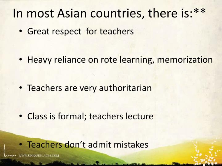 In most Asian countries, there is:**