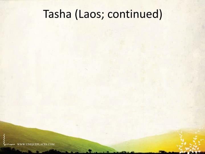 Tasha (Laos; continued)