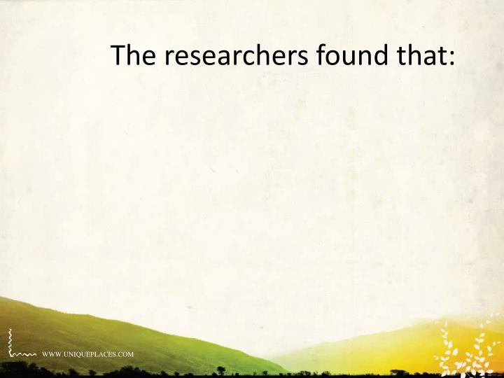 The researchers found that: