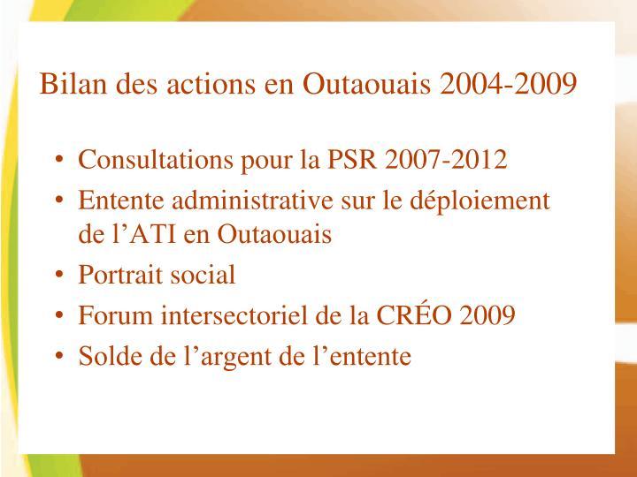 Bilan des actions en Outaouais 2004-2009