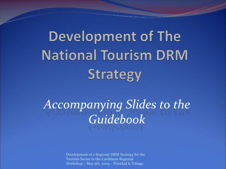 Development of the n ational t ourism dr m s trategy