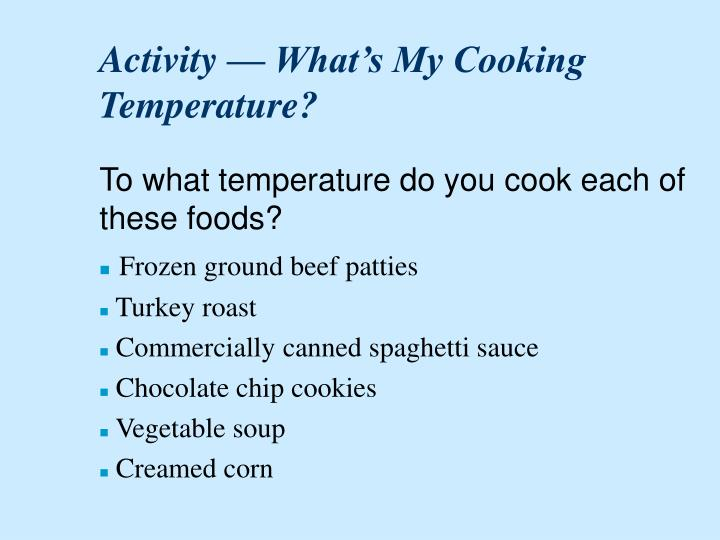Activity — What's My Cooking Temperature?