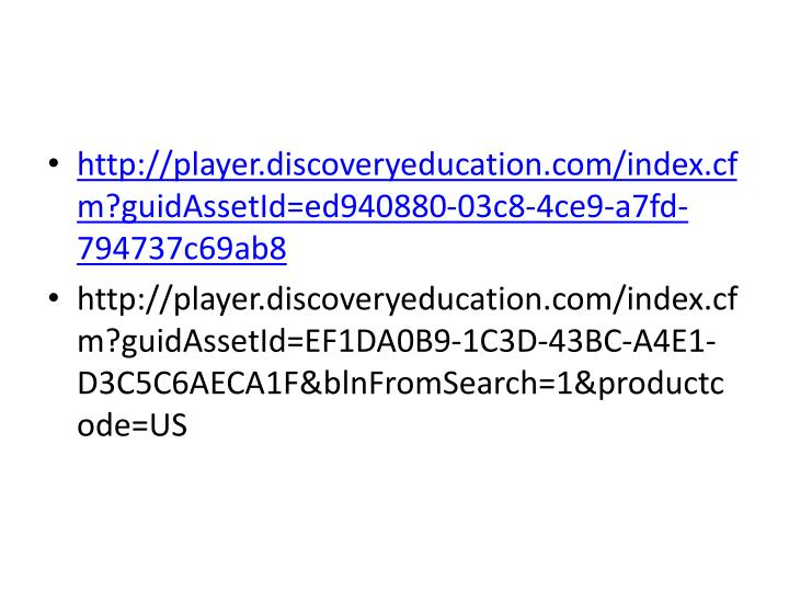 http://player.discoveryeducation.com/index.cfm?guidAssetId=ed940880-03c8-4ce9-a7fd-794737c69ab8
