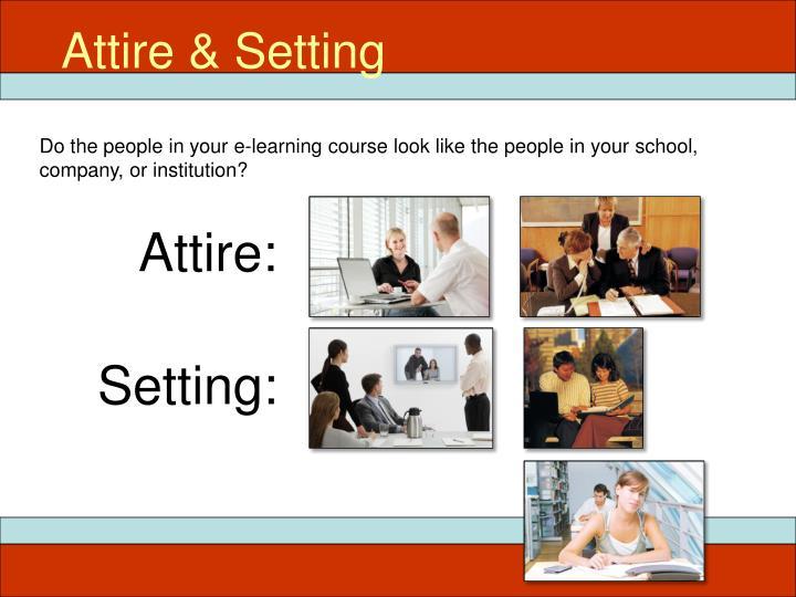 Attire & Setting