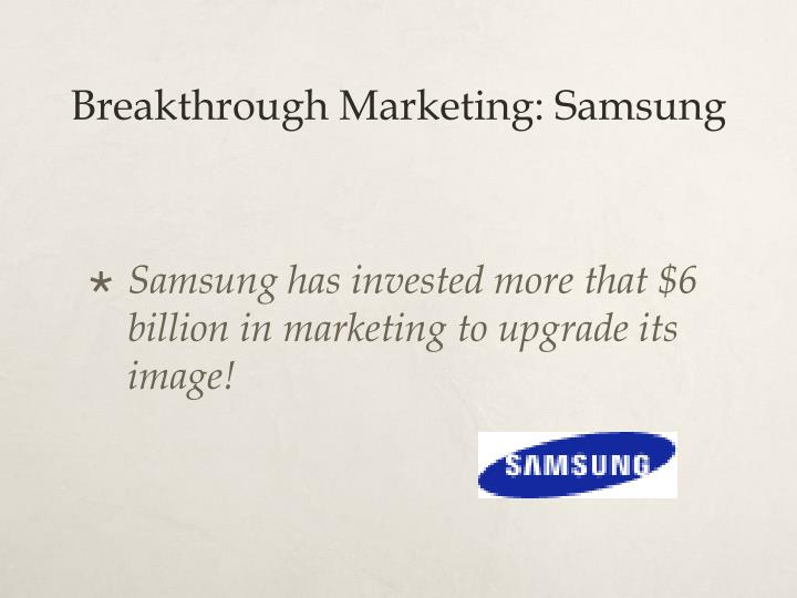 Breakthrough marketing samsung
