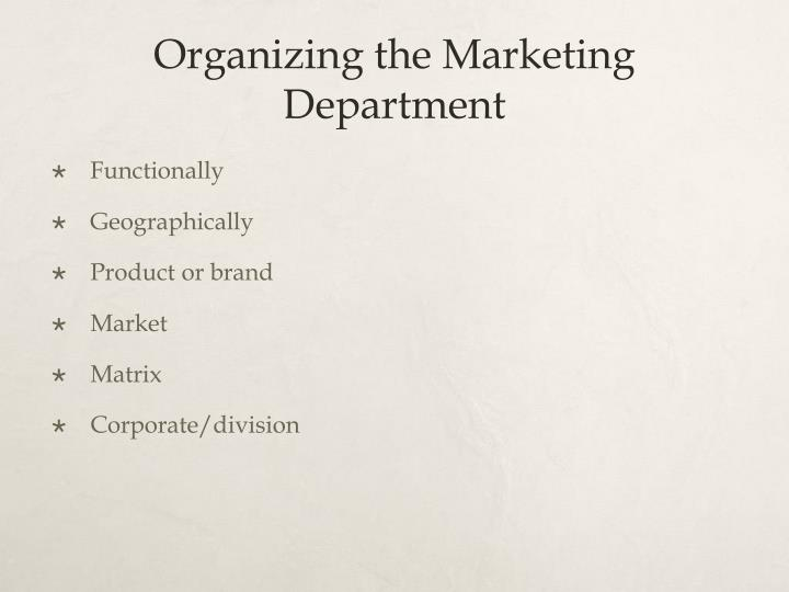 Organizing the Marketing Department