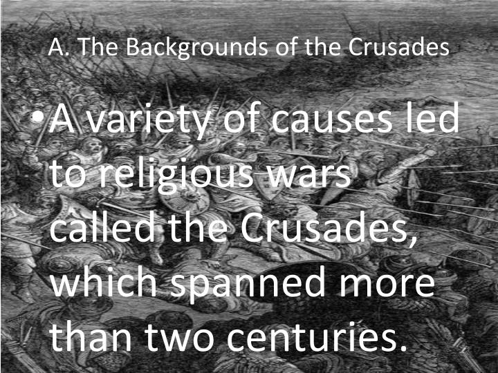 A the backgrounds of the crusades