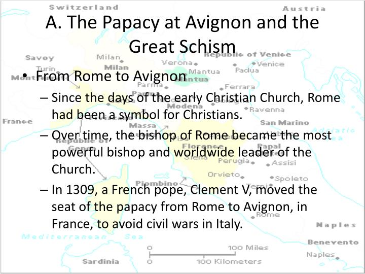 A. The Papacy at Avignon and the Great Schism