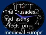c later crusades