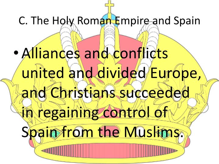 C. The Holy Roman Empire and Spain