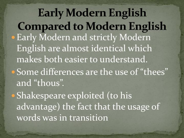 Early Modern English Compared to Modern English