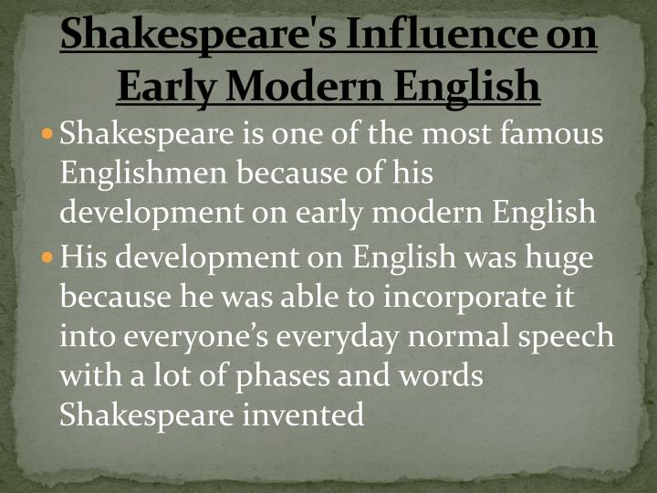 Shakespeare s influence on early modern english