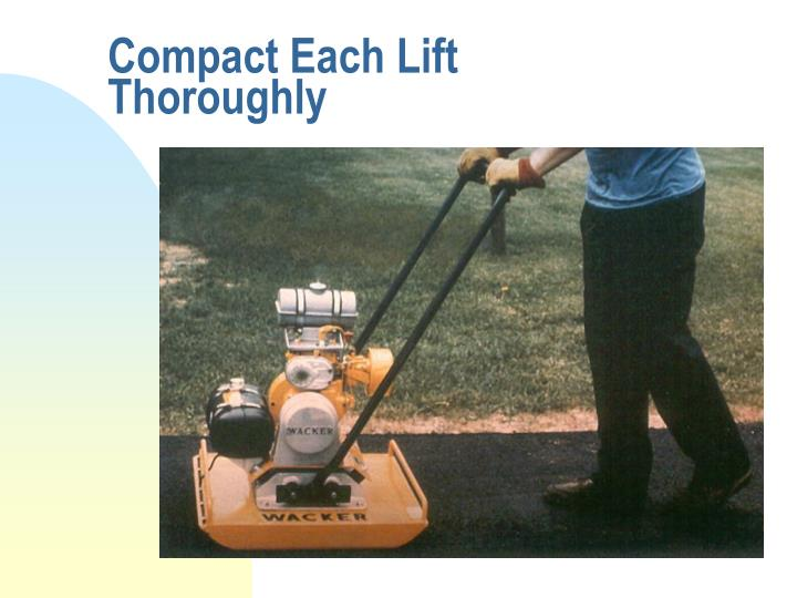 Compact Each Lift Thoroughly