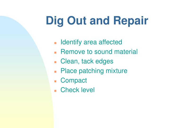 Dig Out and Repair