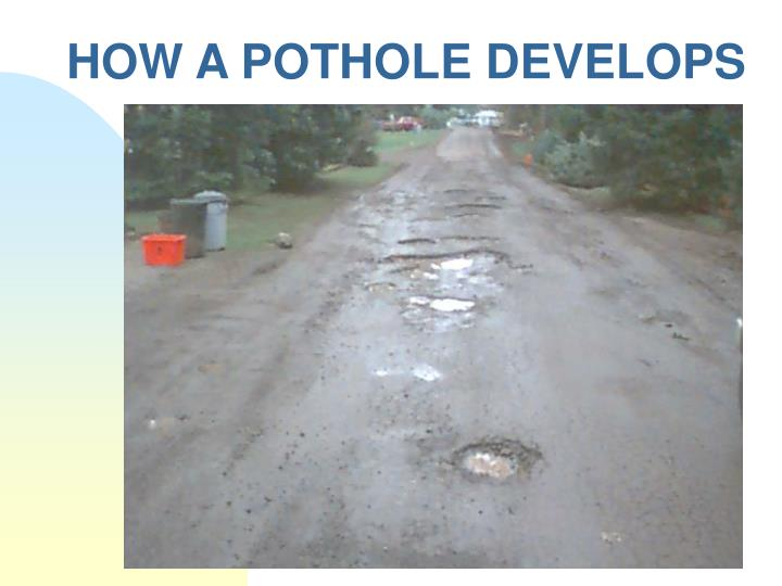 HOW A POTHOLE DEVELOPS