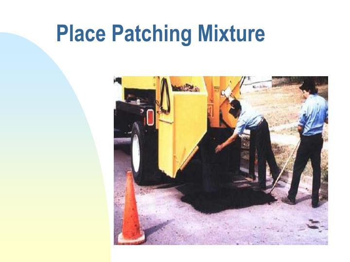 Place Patching Mixture