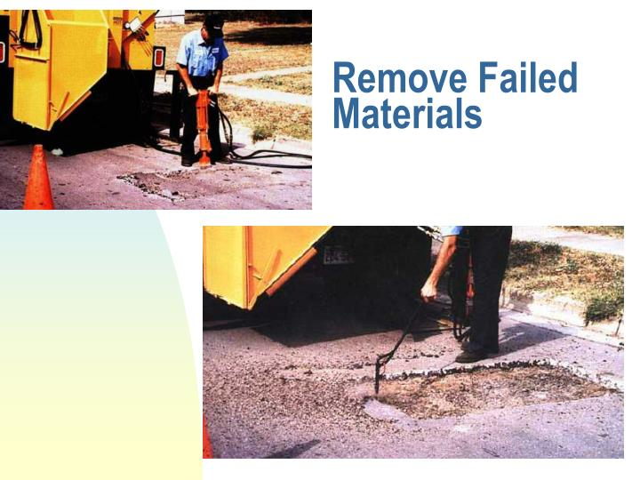 Remove Failed Materials