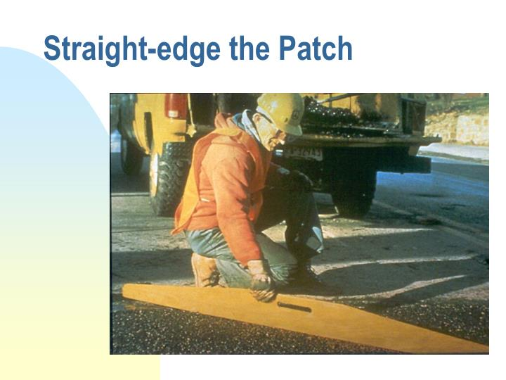Straight-edge the Patch
