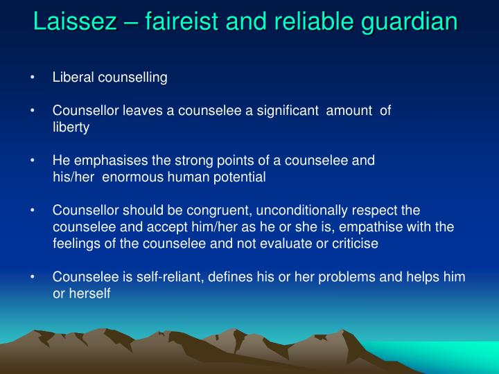 Laissez – faireist and reliable guardian