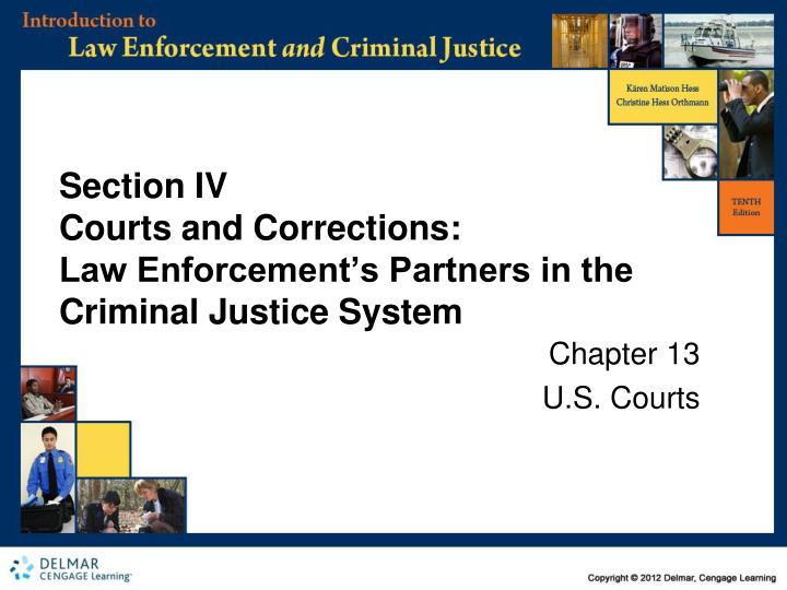 Section iv courts and corrections law enforcement s partners in the criminal justice system