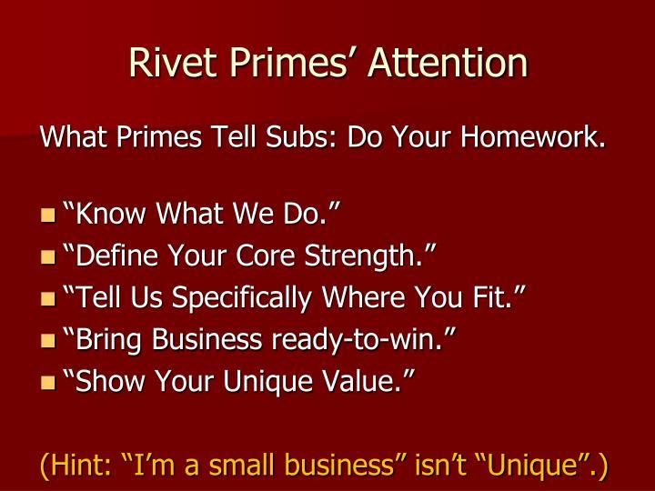 Rivet Primes' Attention