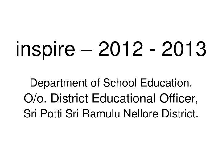 inspire – 2012 - 2013