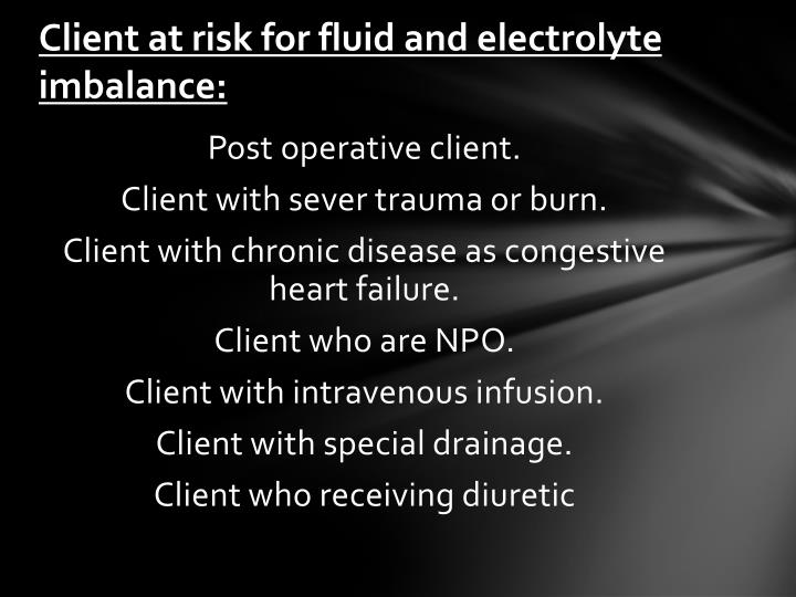 Client at risk for fluid and electrolyte imbalance: