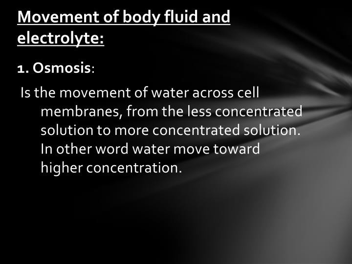 Movement of body fluid and electrolyte: